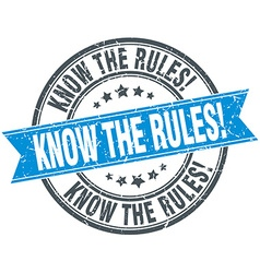 Know the rules blue round grunge vintage ribbon vector
