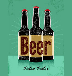 Beer vintage grunge poster with a beer bottles vector