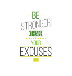 Be Stronger Than Your Excuses Inspirational Quote vector image vector image