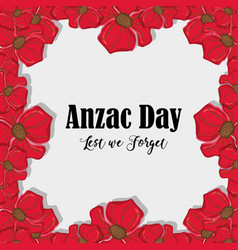 Remenbrance anzac day with flowers design vector