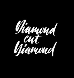 Diamond cut diamond hand drawn lettering proverb vector