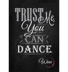 Poster lettering trust me you can dance vector