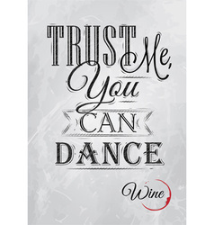 Poster lettering trust me you can dance coal vector