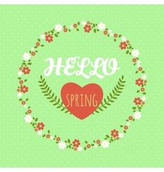 Hello spring Spring wreath of flowers Greeting vector image vector image
