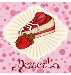 Piece of cake with strawberries color drawing card vector