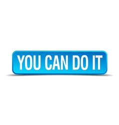 You can do it blue 3d realistic square isolated vector