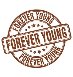 Forever young brown grunge round vintage rubber vector