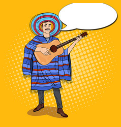 Pop art mexican man in poncho playing guitar vector
