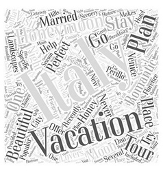 Your honey moon and vacation in italy word cloud vector