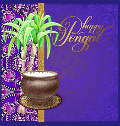 Happy pongal greeting card to south indian harvest vector