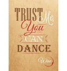 Poster lettering Trust me you can dance Kraft vector image