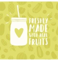 Freshly made with real fruits mason jar vector