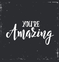 you are amazing inspirational hand drawn vector image