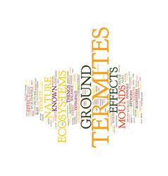 effects on ecosystems by ground termites text vector image