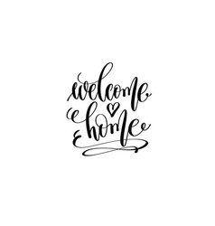 Welcome home hand lettering inscription positive vector