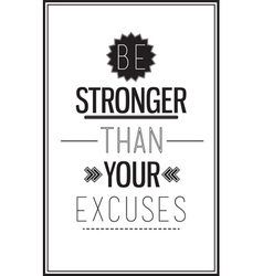 Motivational poster with a quote on a white vector image vector image