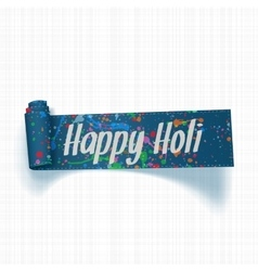 Happy holi scroll ribbon with stains of paint vector