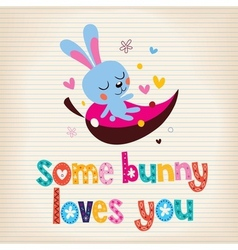 Some bunny loves you 2 vector image vector image