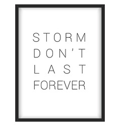 Inspirational quotestorm dont last forever vector