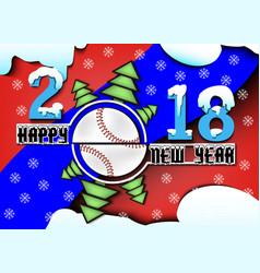Happy new year 2018 and baseball vector