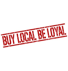 Buy local be loyal stamp vector