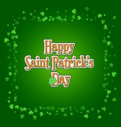 Saint patricks day background with green clover vector