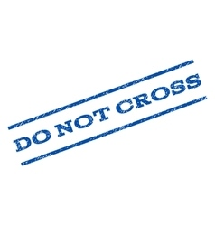 Do not cross watermark stamp vector