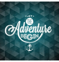 Let the adventure begin inspiration quote vector