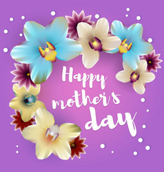 Happy mothers day lettering orchid backdrop vector