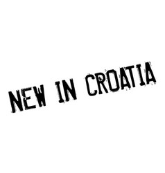 New in croatia rubber stamp vector