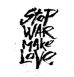 Stop war make love cola pen calligraphy font vector