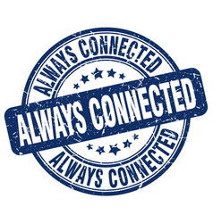 Always connected blue grunge stamp vector