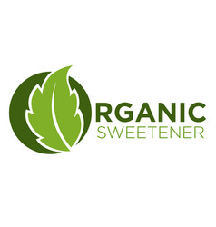 Organic sweetener green symbol of stevia or sweet vector