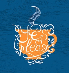 Cup of tea with hand drawn typography poster vector