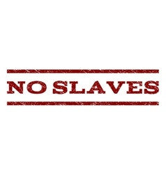 No slaves watermark stamp vector
