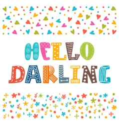 Hello darling cute hand drawn creative typography vector