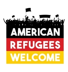 American refugees welcome vector