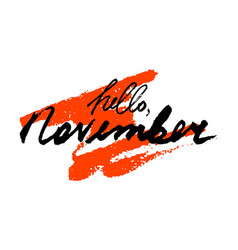hello november hand drawn lettering vector image