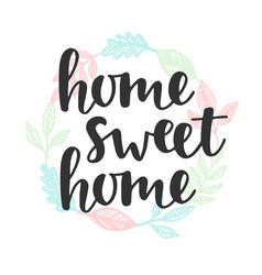 Home sweet home quote handwritten lettering vector