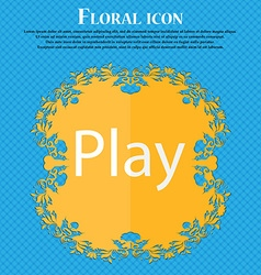 Play sign icon symbol Floral flat design on a blue vector image