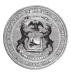 Seal of the state of michigan vintage engraving vector