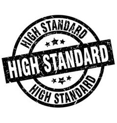 High standard round grunge black stamp vector