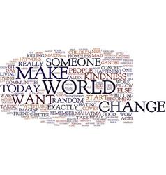 Lets start a war a war of kindness text vector