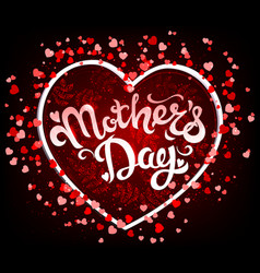 mothers day lettering in heart vector image vector image
