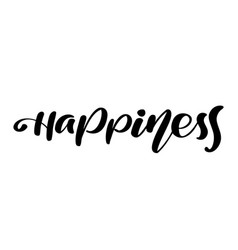 hand drawn text happiness happy holidays quote vector image vector image