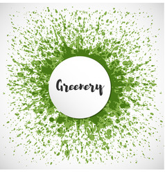 abstract grunge splash of greenery - color of the vector image
