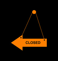 closed sign orange icon on black vector image