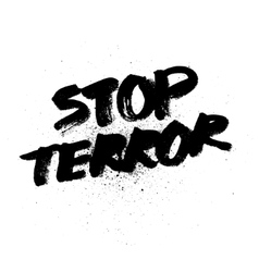 Stop terror handdrawn brush ink lettering vector