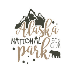 Alaska national park eco club promo sign hand vector