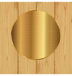 Gold round on a planks vector image vector image